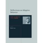 Reflections on Adaptive Behavior: Essays in Honor of J.E.R. Staddon