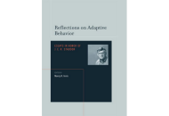 Reflections on Adaptive Behavior: Essays in Honor of J.E.R. Staddon